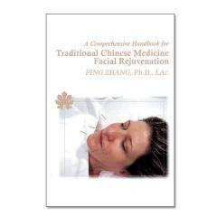 TCM Facial Rejuvenation - A Comprehensive Handbook