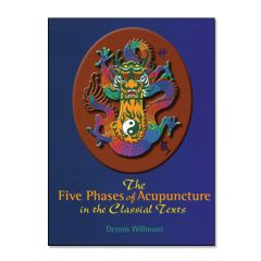 The Five Phases of Acupuncture in the Classical Texts