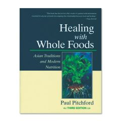 Healing with Whole Foods - Third Edition