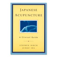 Japanese Acupuncture - A Clinical Guide