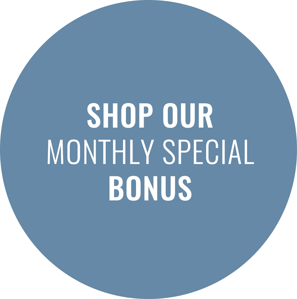 SHOP OUR MONTHLY SPECIALS
